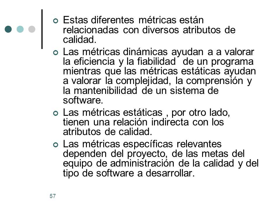 Estas diferentes métricas están relacionadas con diversos atributos de calidad.