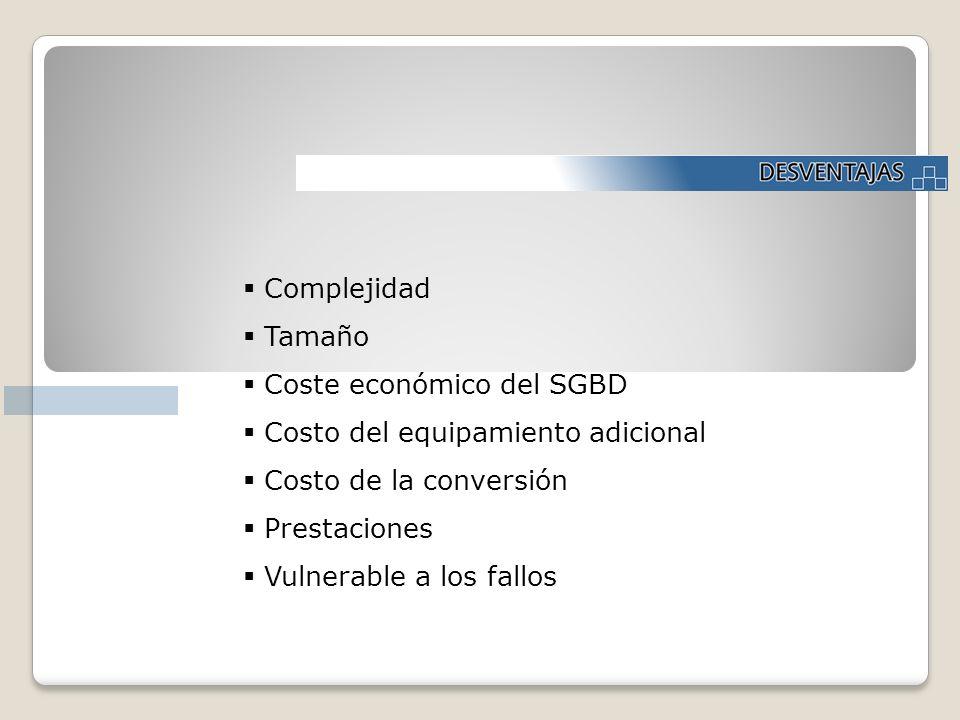 ComplejidadTamaño. Coste económico del SGBD. Costo del equipamiento adicional. Costo de la conversión.