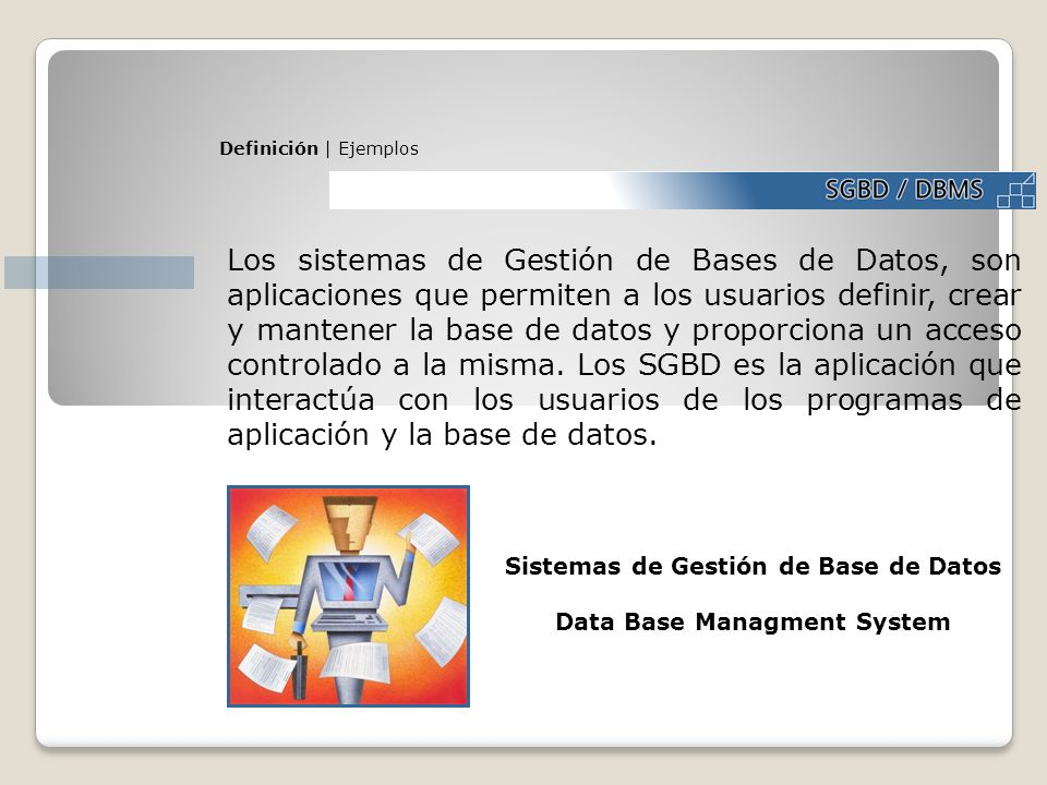 Sistemas de Gestión de Base de Datos Data Base Managment System