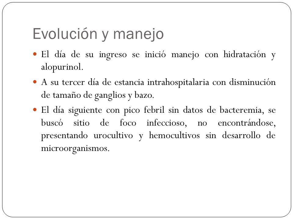 Evolución y manejo El día de su ingreso se inició manejo con hidratación y alopurinol.