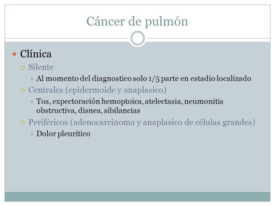 Cáncer de pulmón Clínica Silente Centrales (epidermoide y anaplasico)