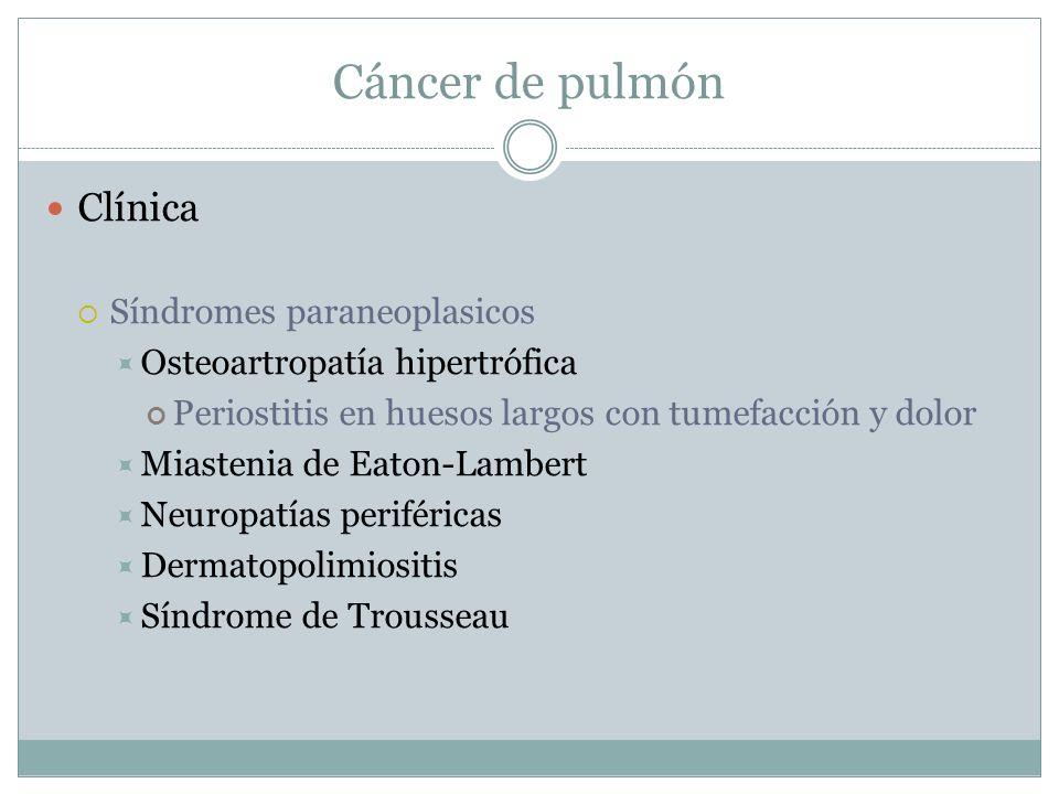 Cáncer de pulmón Clínica Síndromes paraneoplasicos