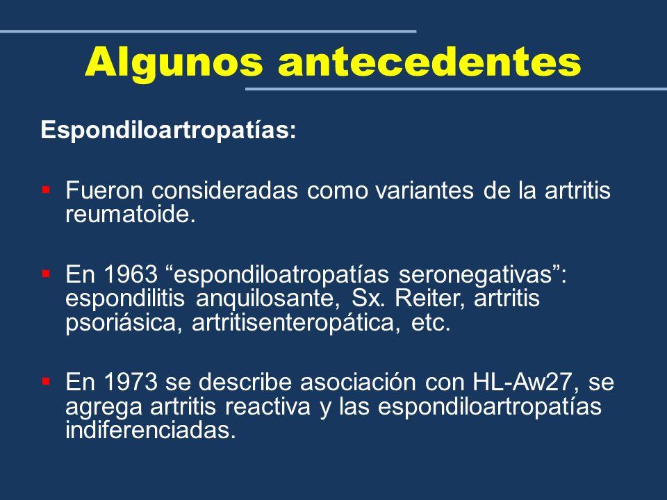 Algunos antecedentes Espondiloartropatías: