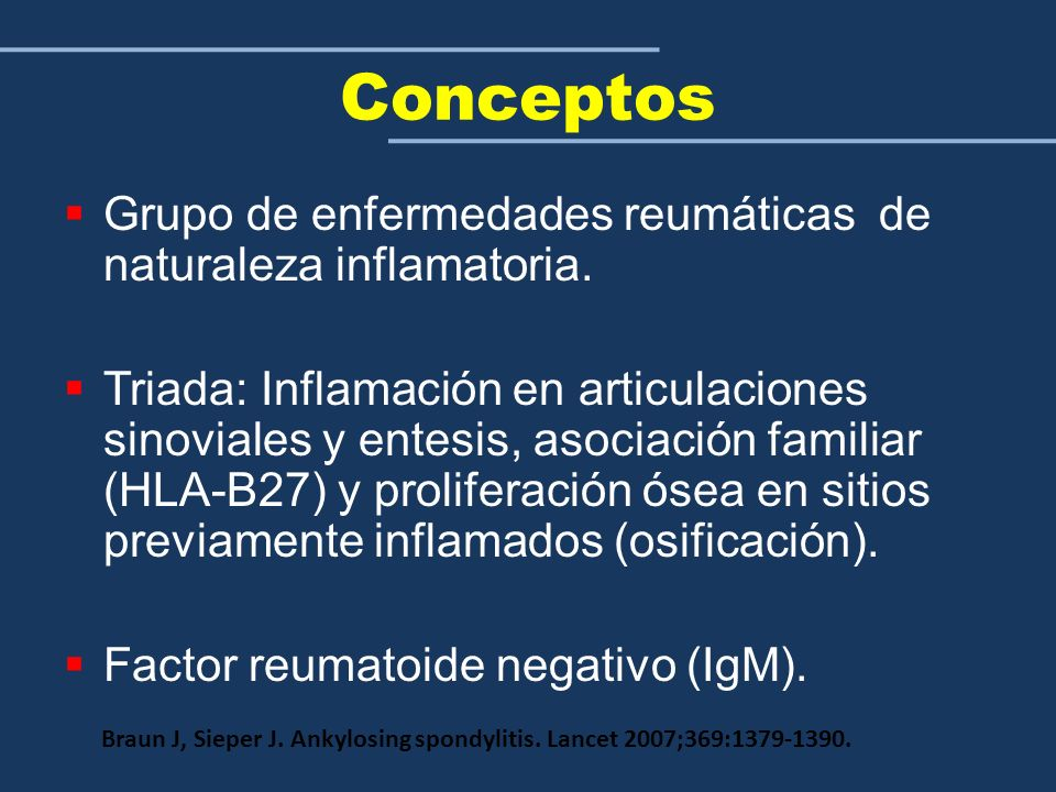Conceptos Grupo de enfermedades reumáticas de naturaleza inflamatoria.