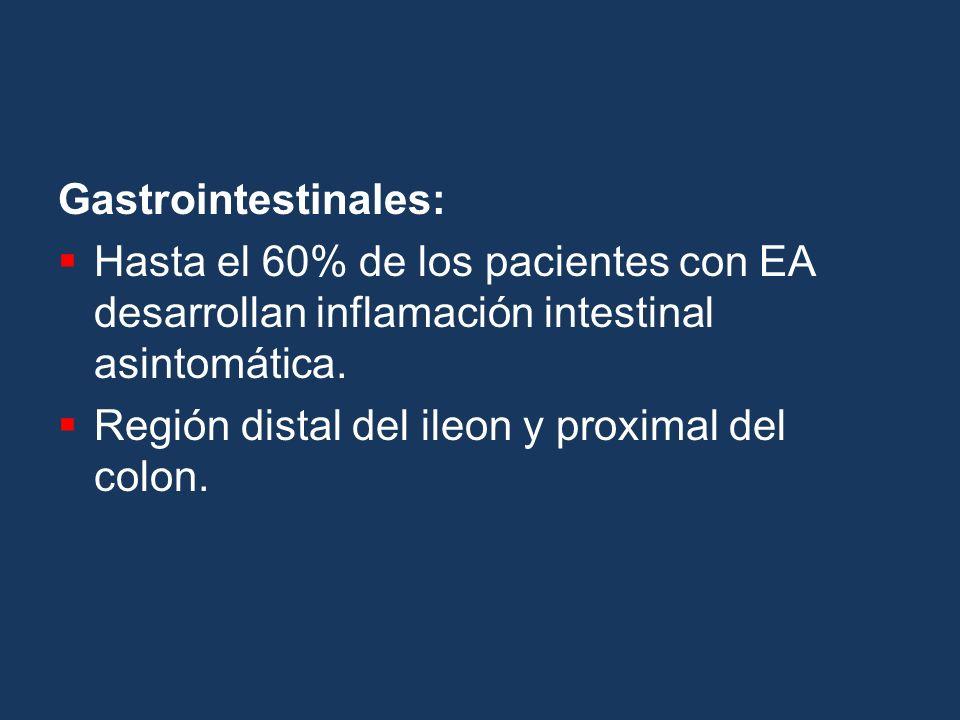 Gastrointestinales: Hasta el 60% de los pacientes con EA desarrollan inflamación intestinal asintomática.