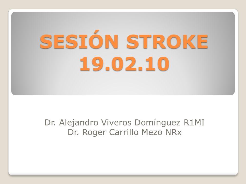 Dr. Alejandro Viveros Domínguez R1MI Dr. Roger Carrillo Mezo NRx