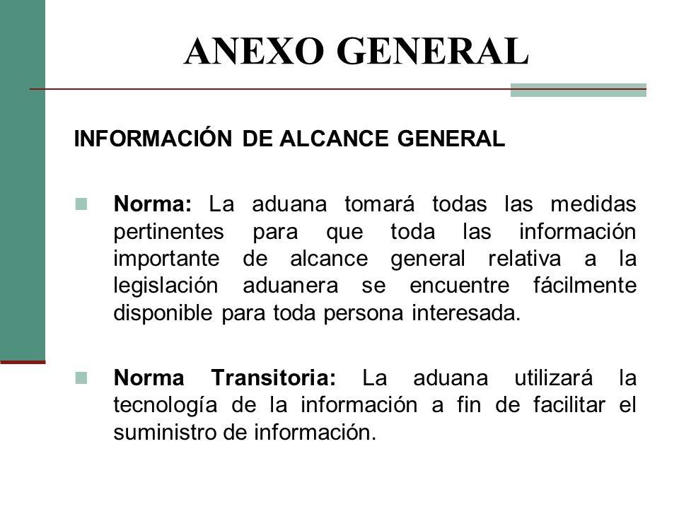 ANEXO GENERAL INFORMACIÓN DE ALCANCE GENERAL