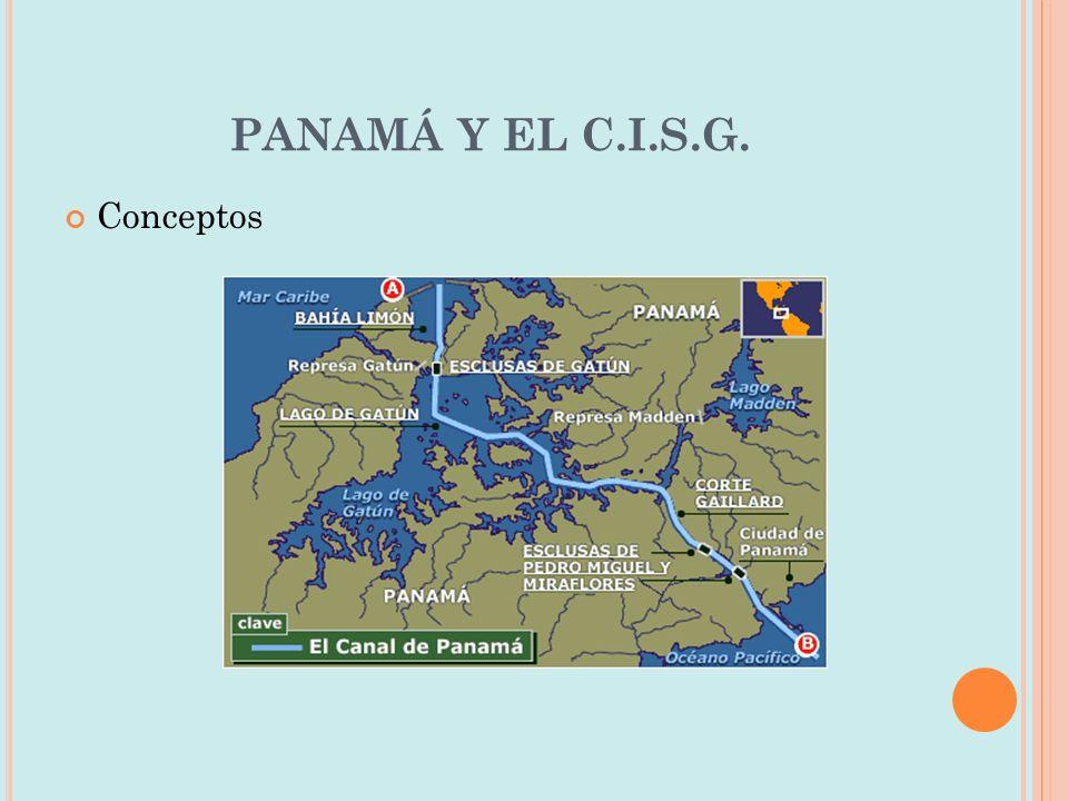 PANAMÁ Y EL C.I.S.G. Conceptos