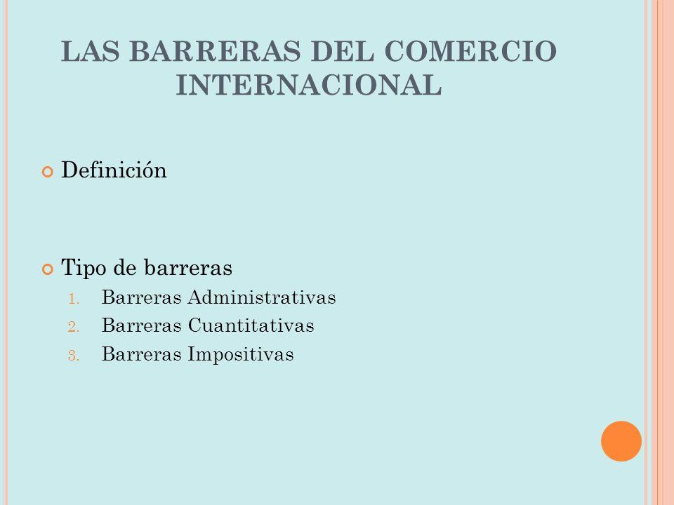 LAS BARRERAS DEL COMERCIO INTERNACIONAL