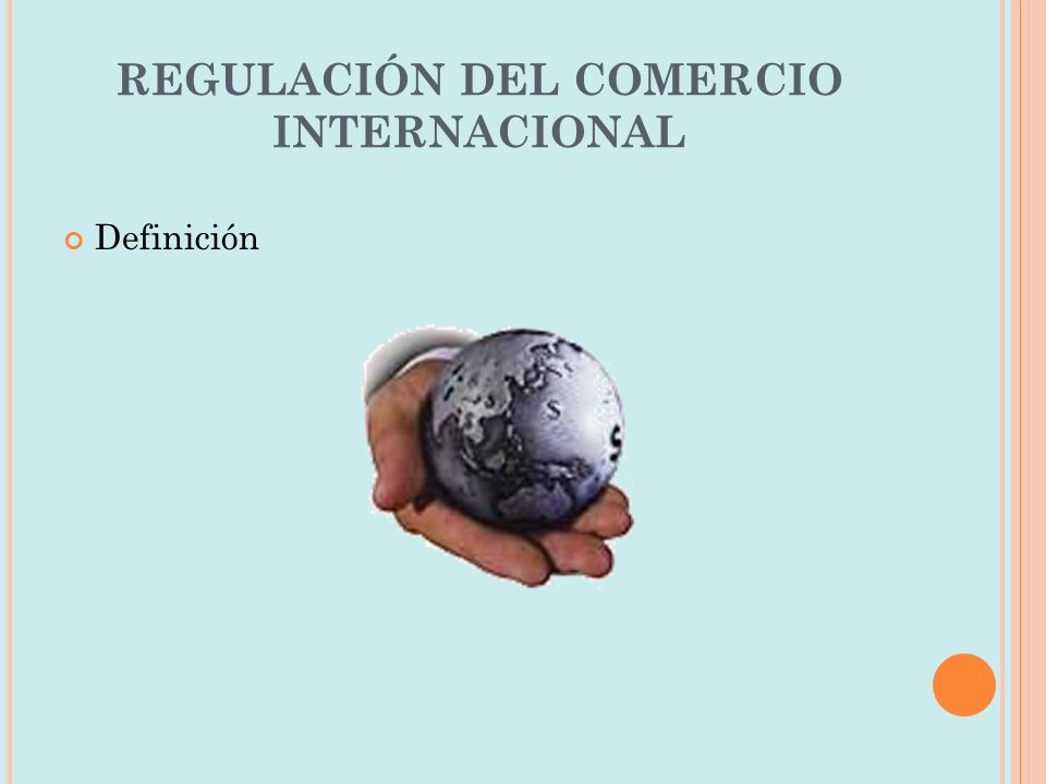 REGULACIÓN DEL COMERCIO INTERNACIONAL