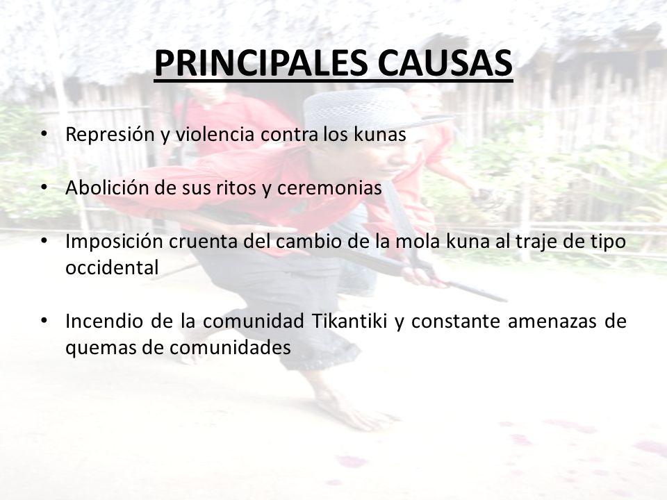 PRINCIPALES CAUSAS Represión y violencia contra los kunas