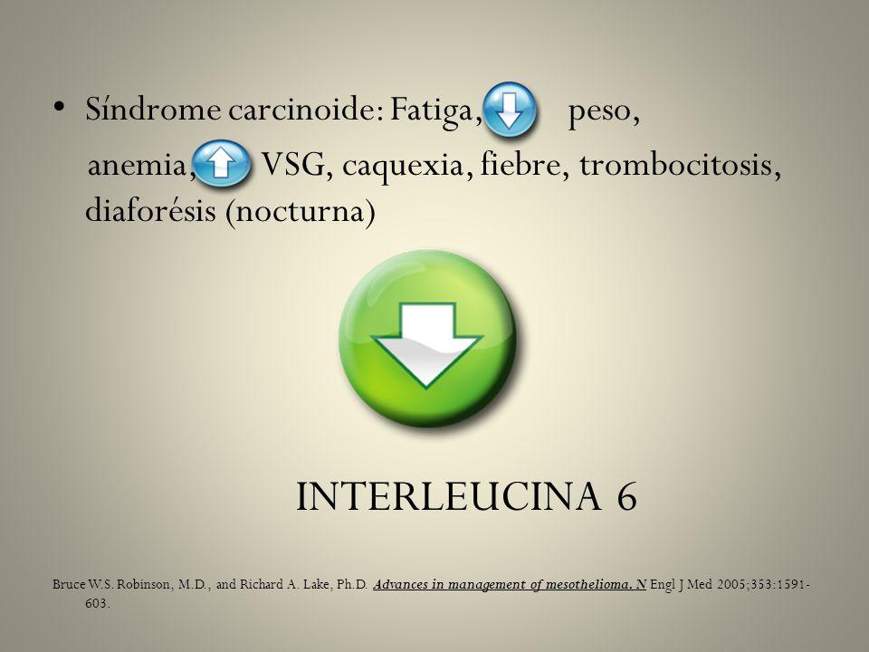 Síndrome carcinoide: Fatiga, peso,