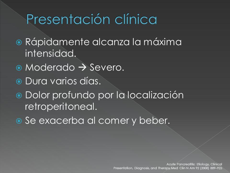 Presentación clínica Rápidamente alcanza la máxima intensidad.