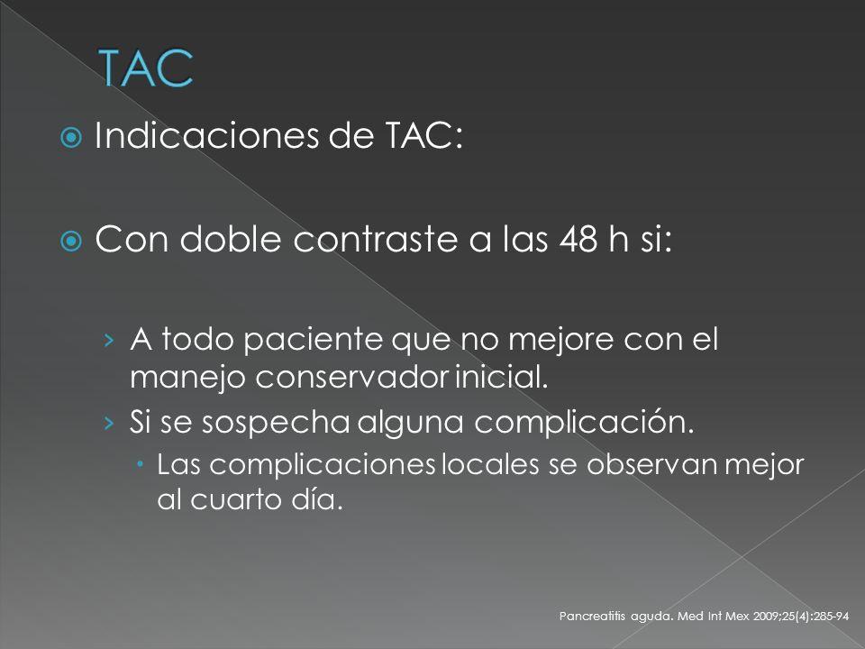 TAC Indicaciones de TAC: Con doble contraste a las 48 h si: