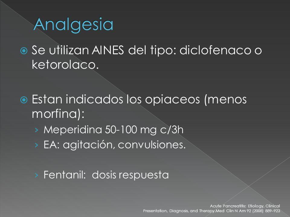 Analgesia Se utilizan AINES del tipo: diclofenaco o ketorolaco.