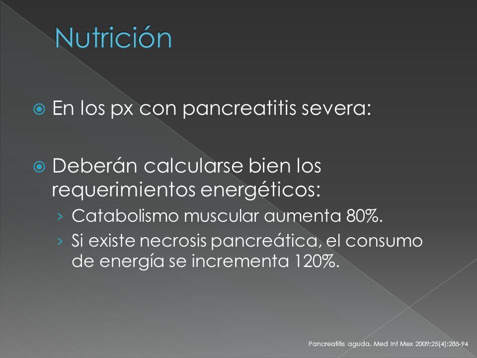 Nutrición En los px con pancreatitis severa: