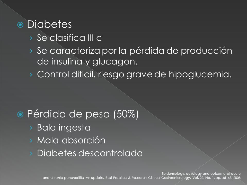Diabetes Pérdida de peso (50%) Se clasifica III c