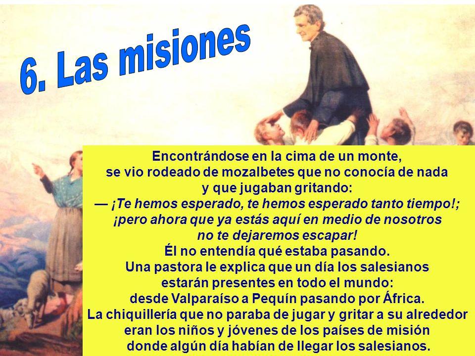 6. Las misiones Encontrándose en la cima de un monte,
