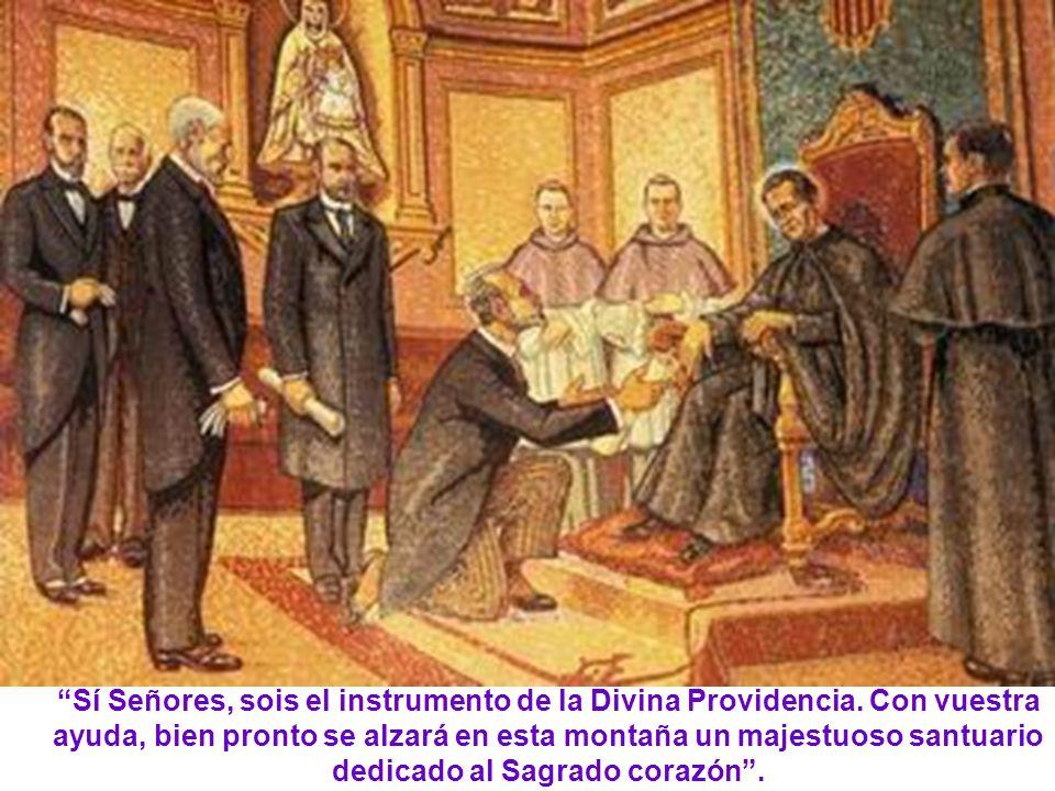 Sí Señores, sois el instrumento de la Divina Providencia. Con vuestra