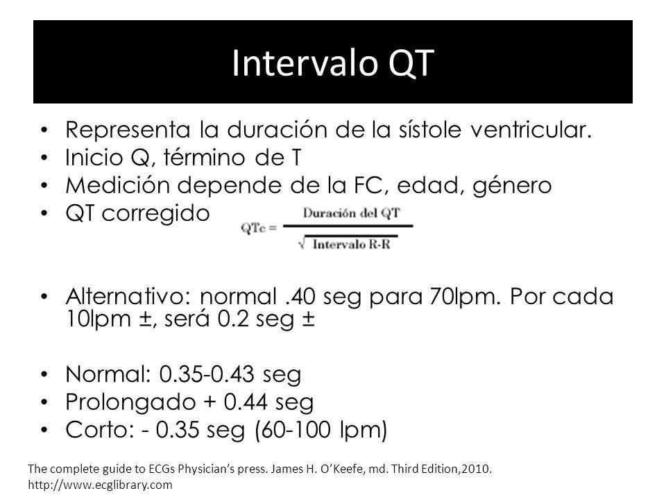 Intervalo QT Representa la duración de la sístole ventricular.