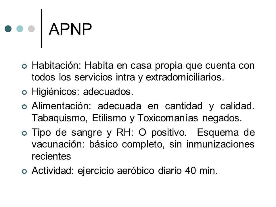 APNPHabitación: Habita en casa propia que cuenta con todos los servicios intra y extradomiciliarios.