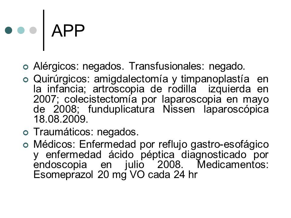 APP Alérgicos: negados. Transfusionales: negado.
