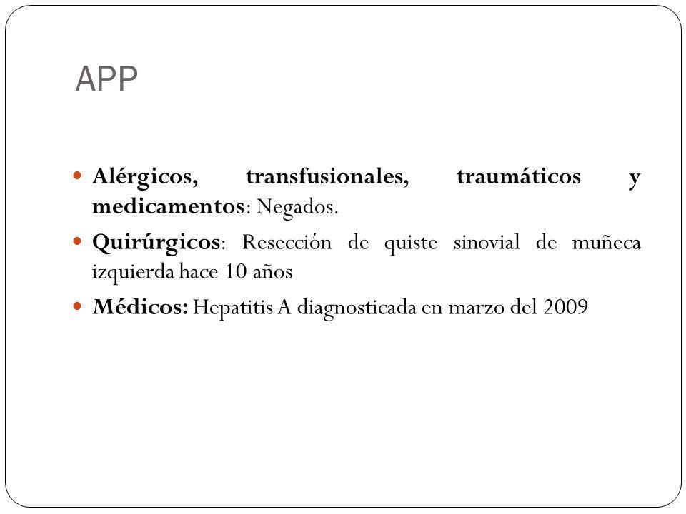 APP Alérgicos, transfusionales, traumáticos y medicamentos: Negados.