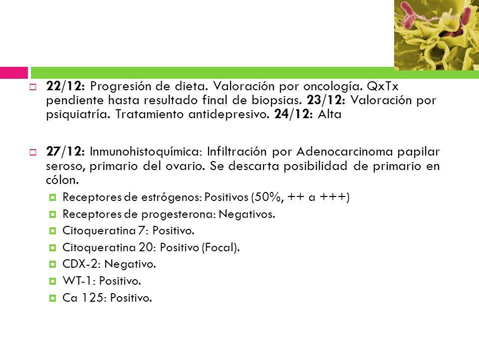 22/12: Progresión de dieta. Valoración por oncología