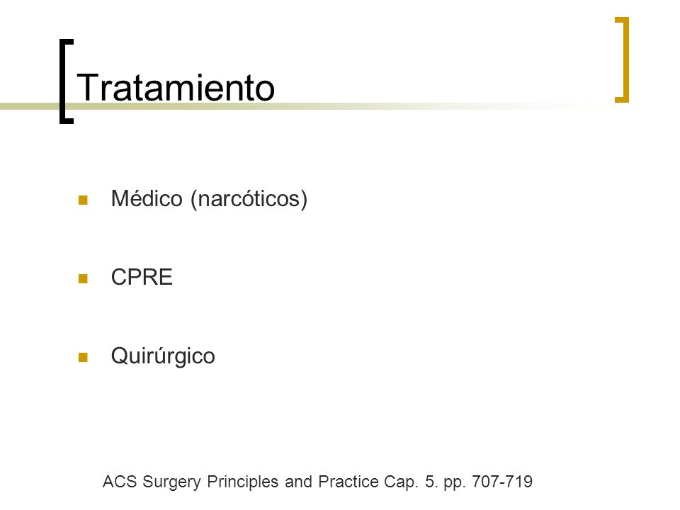 Tratamiento Médico (narcóticos) CPRE Quirúrgico