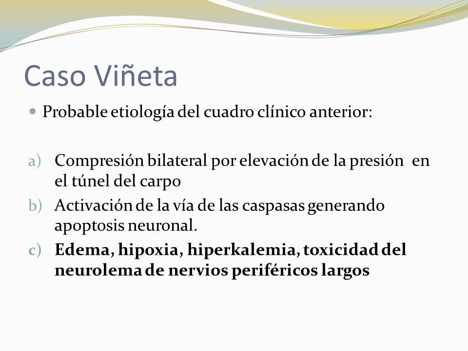 Caso Viñeta Probable etiología del cuadro clínico anterior: