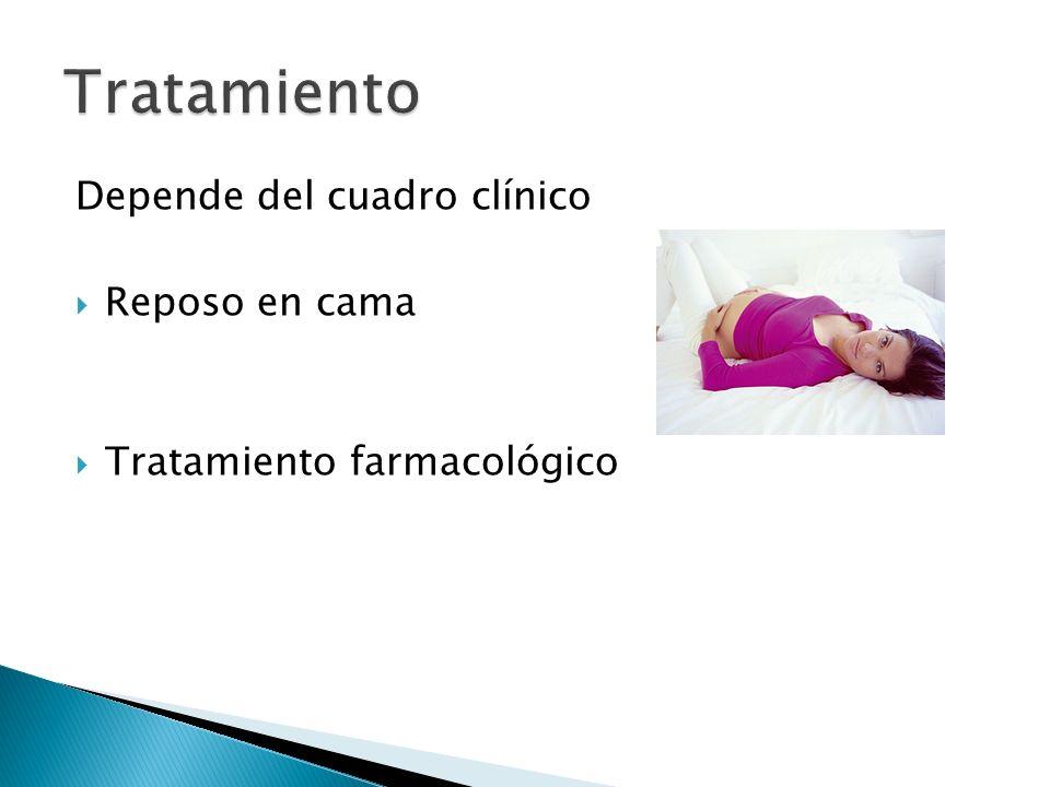 Tratamiento Depende del cuadro clínico Reposo en cama