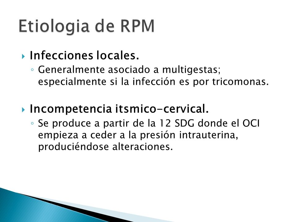 Etiologia de RPM Infecciones locales. Incompetencia itsmico-cervical.
