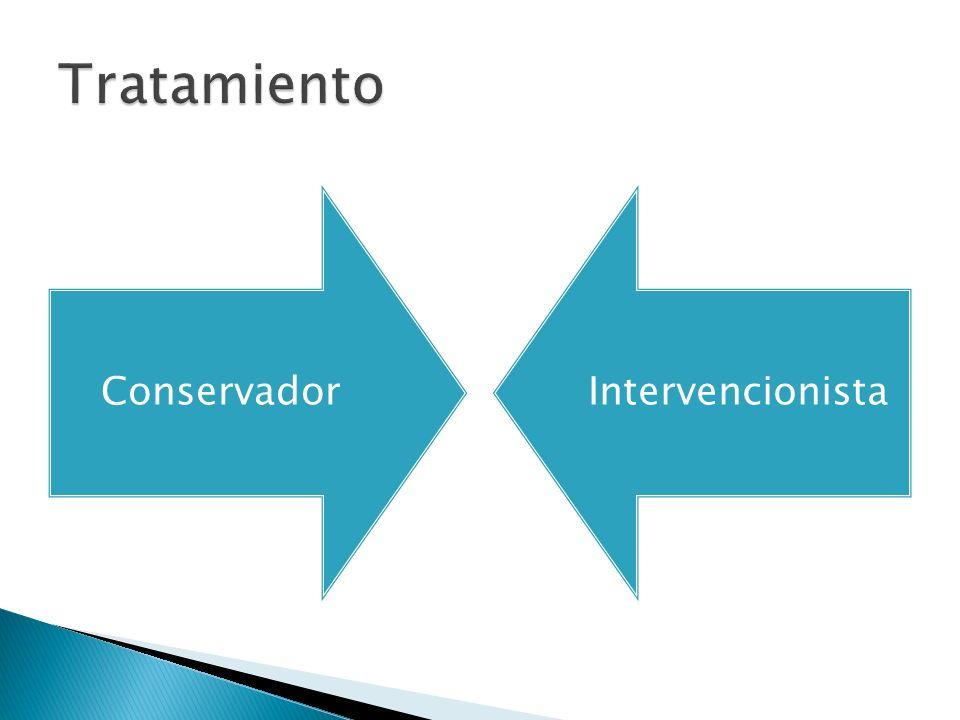 Tratamiento Conservador Intervencionista