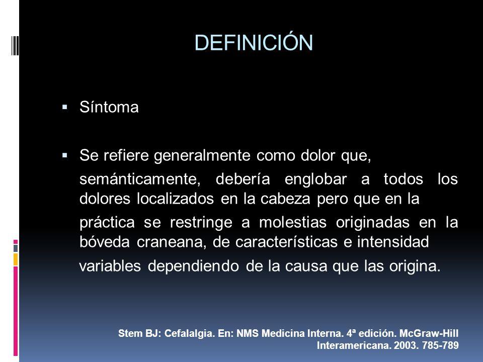 DEFINICIÓN Síntoma Se refiere generalmente como dolor que,