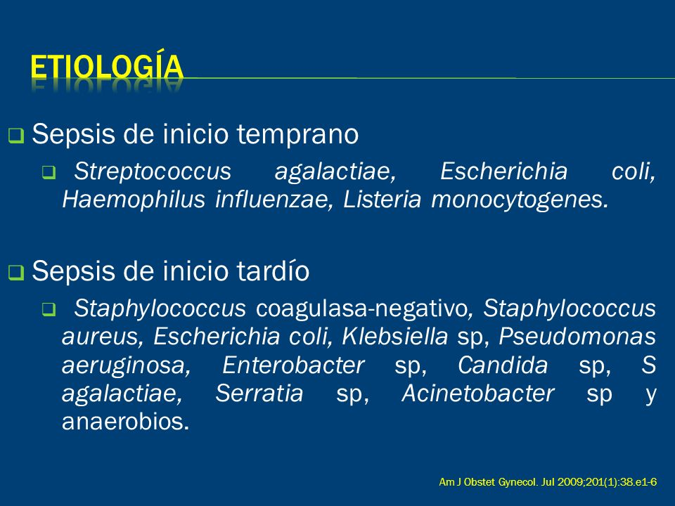 ETIOLOGÍA Sepsis de inicio temprano Sepsis de inicio tardío