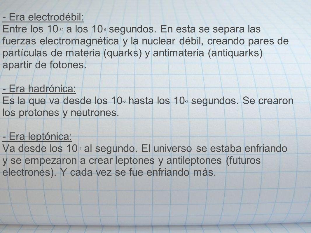 - Era electrodébil: