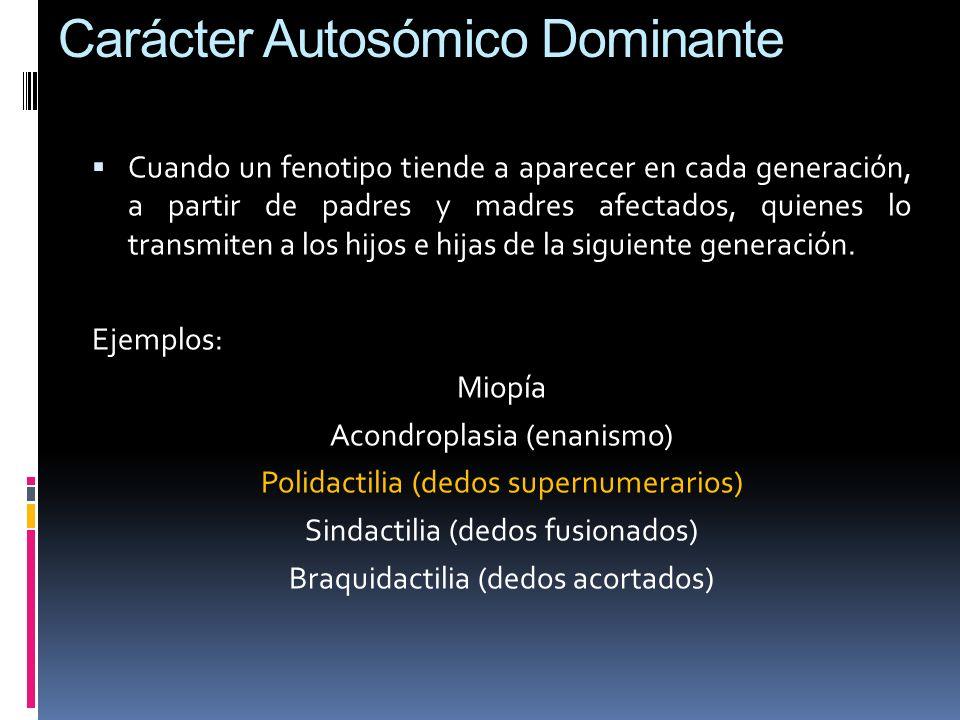 Carácter Autosómico Dominante