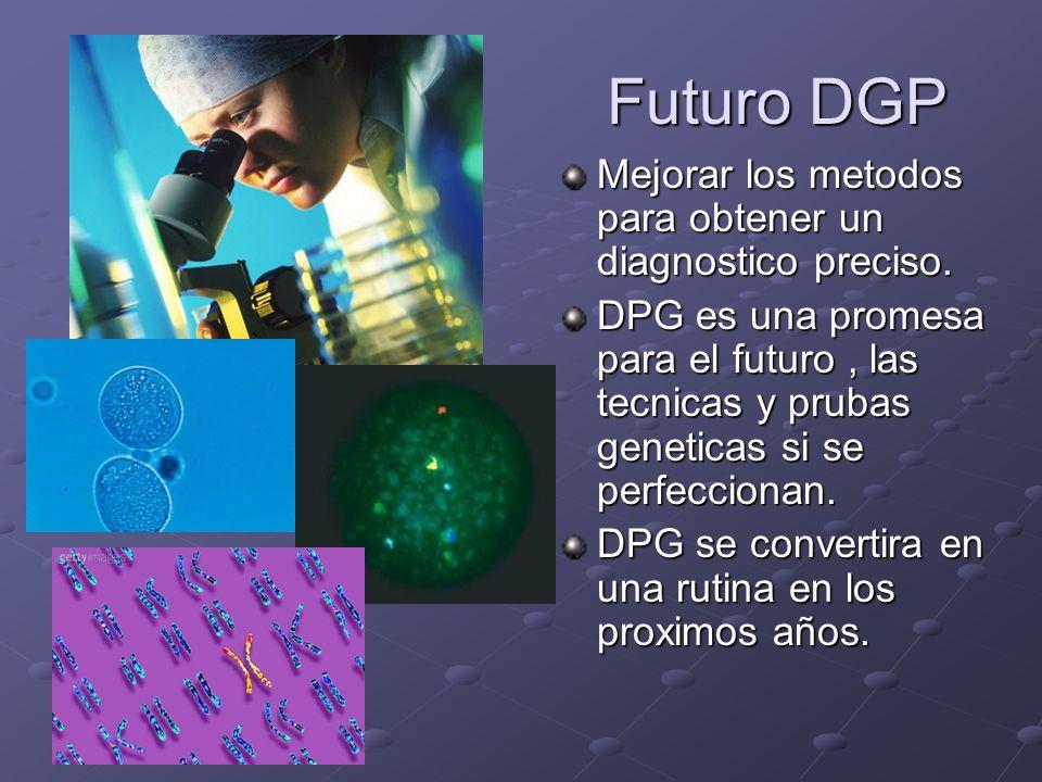 Futuro DGP Mejorar los metodos para obtener un diagnostico preciso.