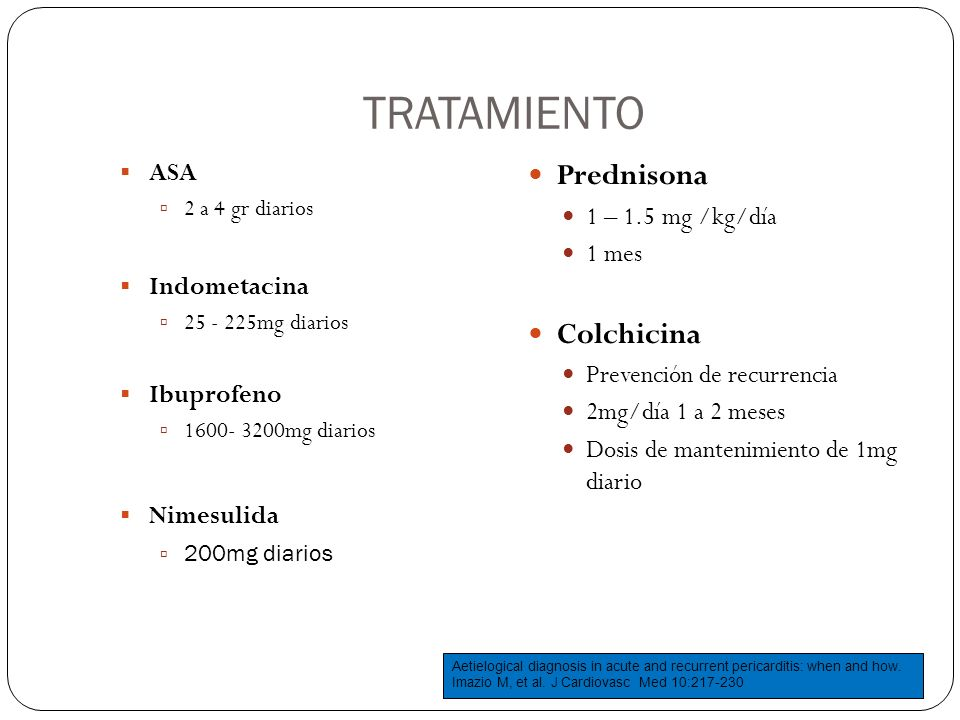 TRATAMIENTO Prednisona Colchicina ASA 1 – 1.5 mg /kg/día 1 mes