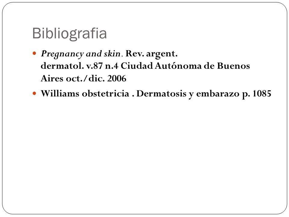Bibliografia Pregnancy and skin. Rev. argent. dermatol. v.87 n.4 Ciudad Autónoma de Buenos Aires oct./dic. 2006.