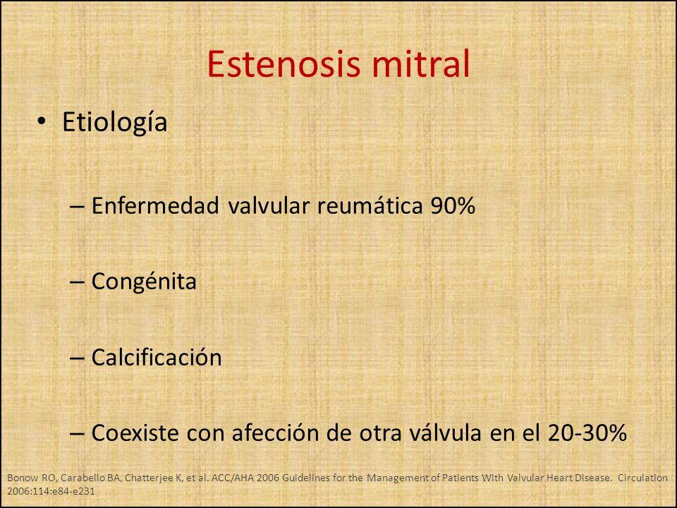 Estenosis mitral Etiología Enfermedad valvular reumática 90% Congénita