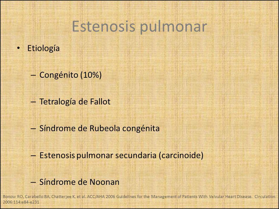 Estenosis pulmonar Etiología Congénito (10%) Tetralogía de Fallot