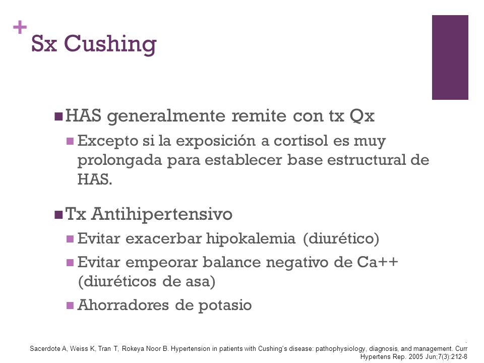 Sx Cushing HAS generalmente remite con tx Qx Tx Antihipertensivo