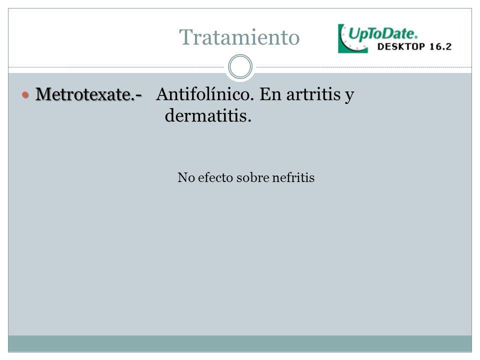 Tratamiento Metrotexate.- Antifolínico. En artritis y dermatitis.