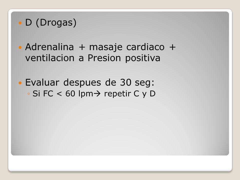 Adrenalina + masaje cardiaco + ventilacion a Presion positiva