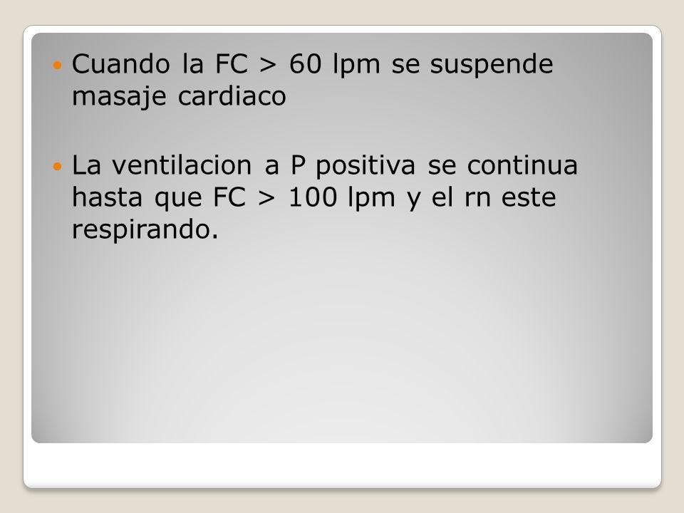 Cuando la FC > 60 lpm se suspende masaje cardiaco