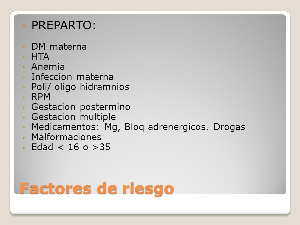 Factores de riesgo PREPARTO: DM materna HTA Anemia Infeccion materna