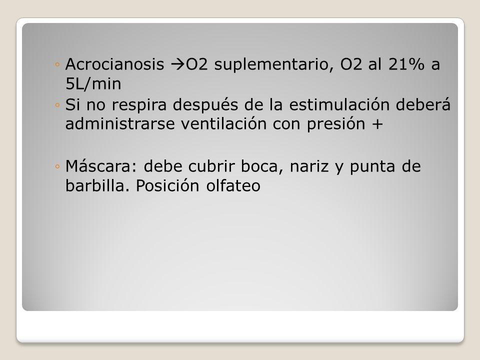 Acrocianosis O2 suplementario, O2 al 21% a 5L/min