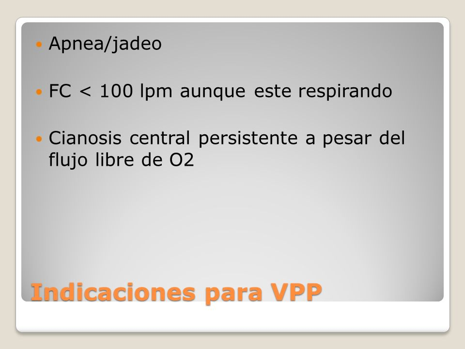 Indicaciones para VPP Apnea/jadeo