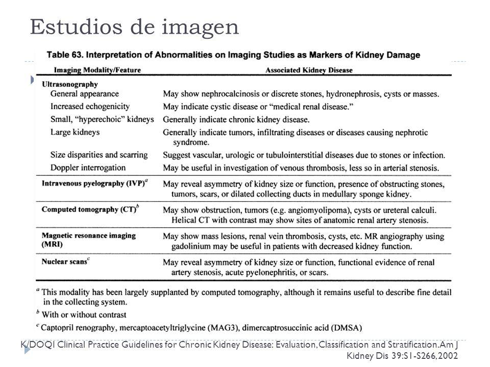 Estudios de imagen Recomendados en aquellos con CKD debido a: